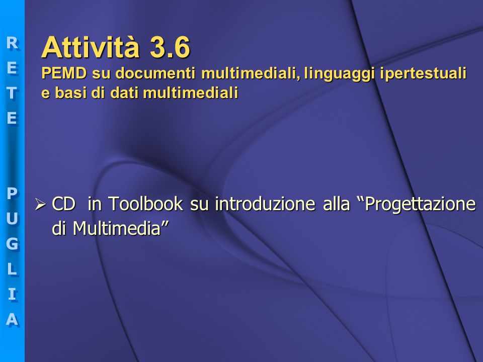 Attività 3.6 PEMD su documenti multimediali, linguaggi ipertestuali e basi di dati multimediali.
