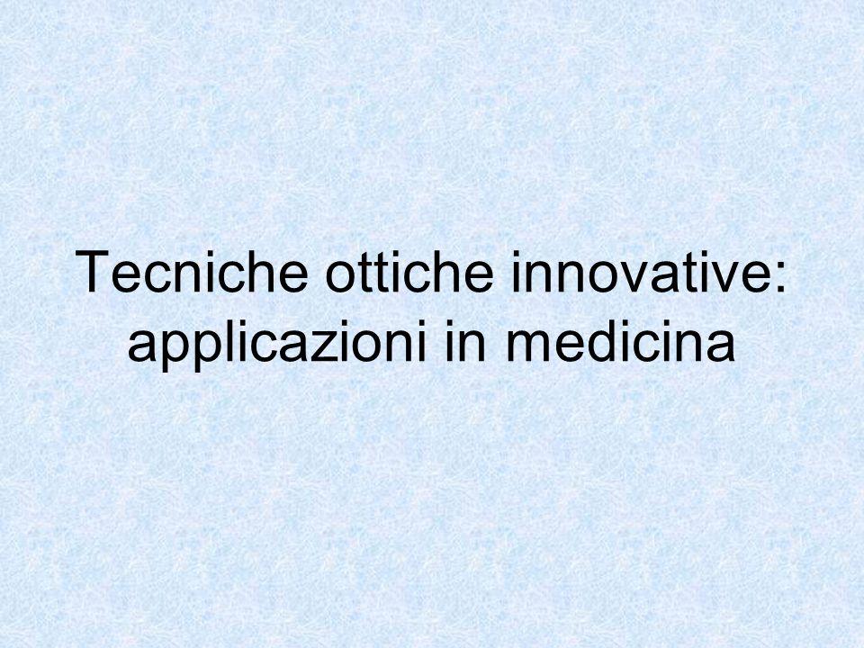 Tecniche ottiche innovative: applicazioni in medicina