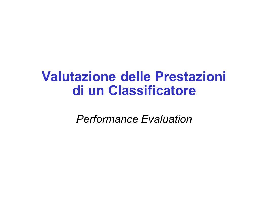 Valutazione delle Prestazioni di un Classificatore