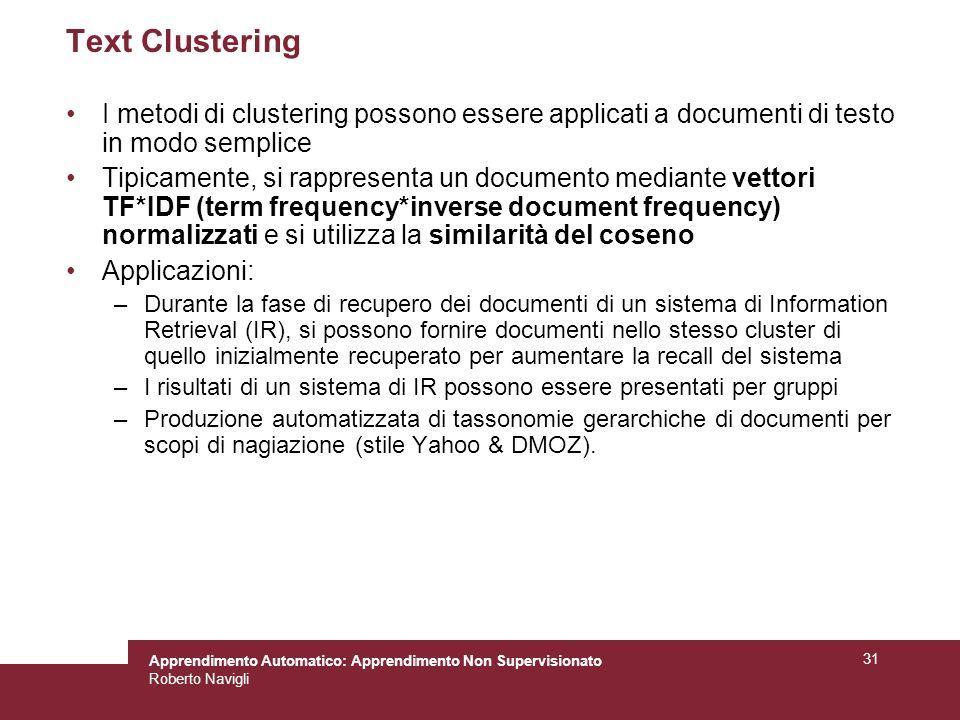 Text Clustering I metodi di clustering possono essere applicati a documenti di testo in modo semplice.