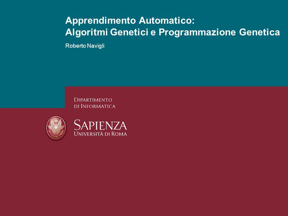 Apprendimento Automatico: Algoritmi Genetici e Programmazione Genetica