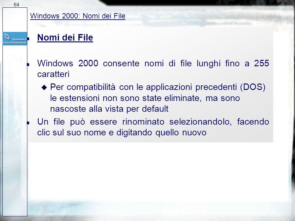 Windows 2000 consente nomi di file lunghi fino a 255 caratteri