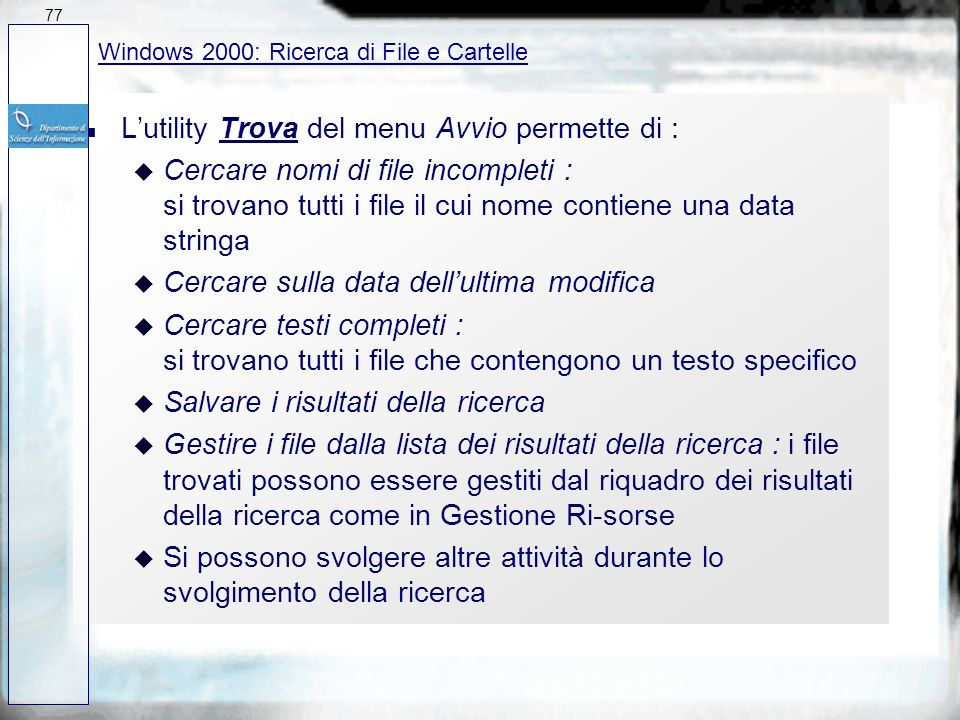 L'utility Trova del menu Avvio permette di :
