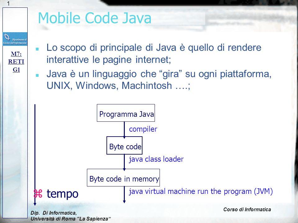 Mobile Code Java Lo scopo di principale di Java è quello di rendere interattive le pagine internet;