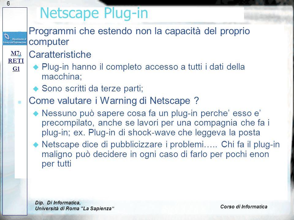 Netscape Plug-inProgrammi che estendo non la capacità del proprio computer. Caratteristiche.