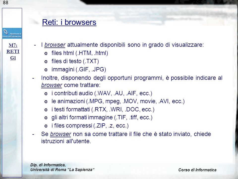 Reti: i browsers M7: RETI. G1. - I browser attualmente disponibili sono in grado di visualizzare: