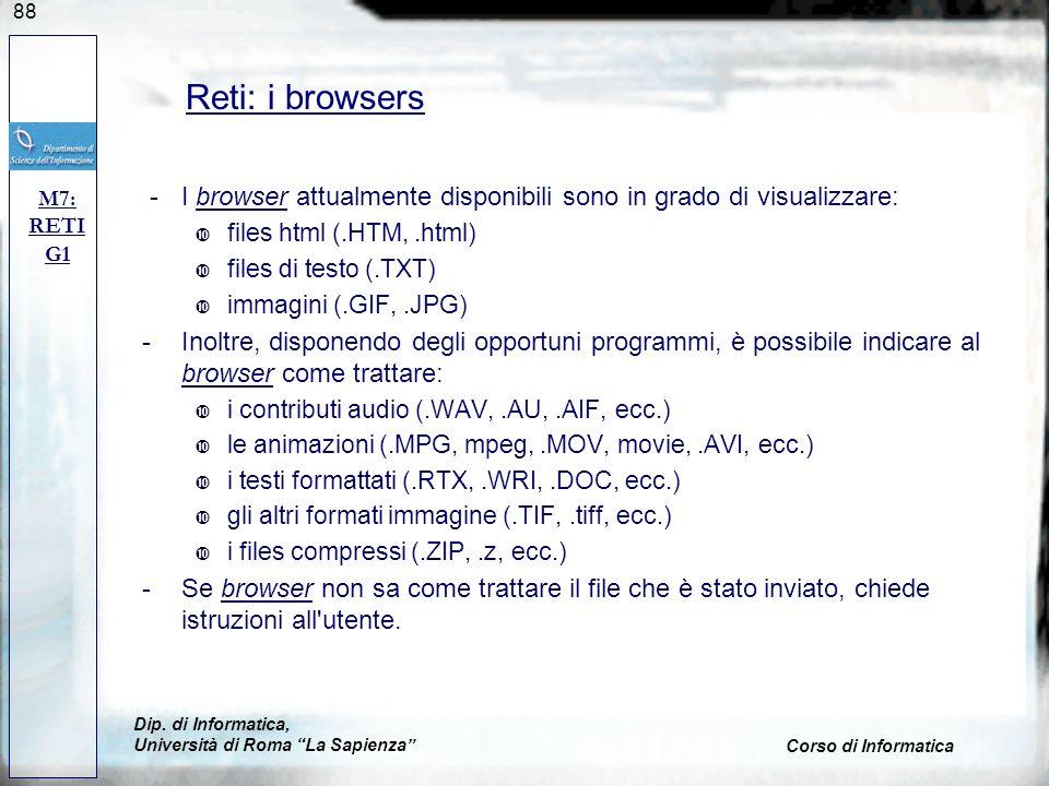 Reti: i browsersM7: RETI. G1. - I browser attualmente disponibili sono in grado di visualizzare: files html (.HTM, .html)
