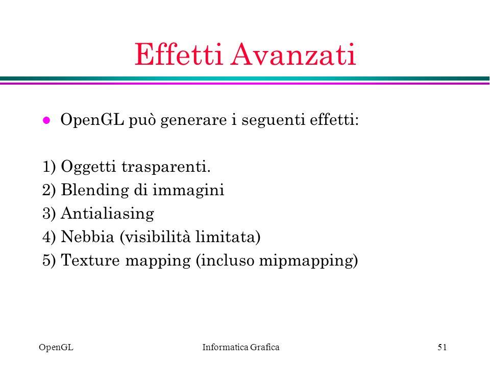 Effetti Avanzati OpenGL può generare i seguenti effetti: