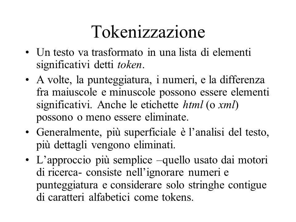 Tokenizzazione Un testo va trasformato in una lista di elementi significativi detti token.