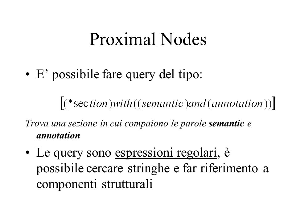 Proximal Nodes E' possibile fare query del tipo: