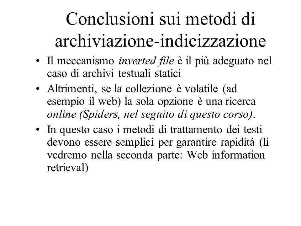 Conclusioni sui metodi di archiviazione-indicizzazione