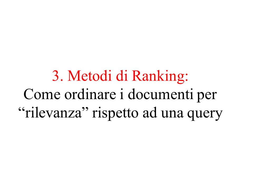 3. Metodi di Ranking: Come ordinare i documenti per rilevanza rispetto ad una query