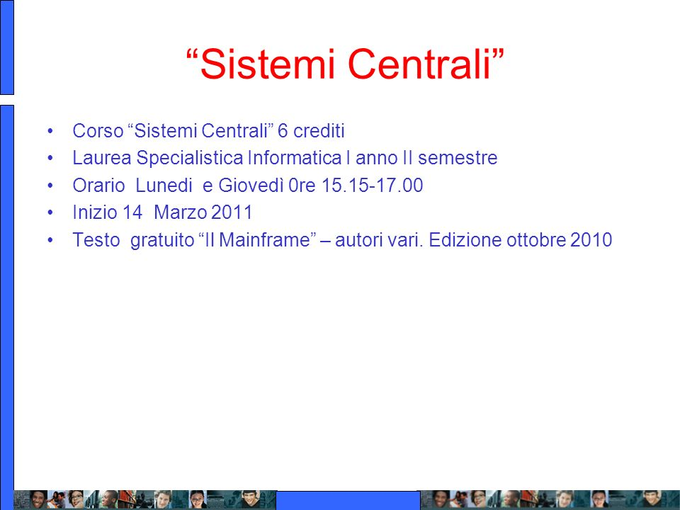 Sistemi Centrali Corso Sistemi Centrali 6 crediti