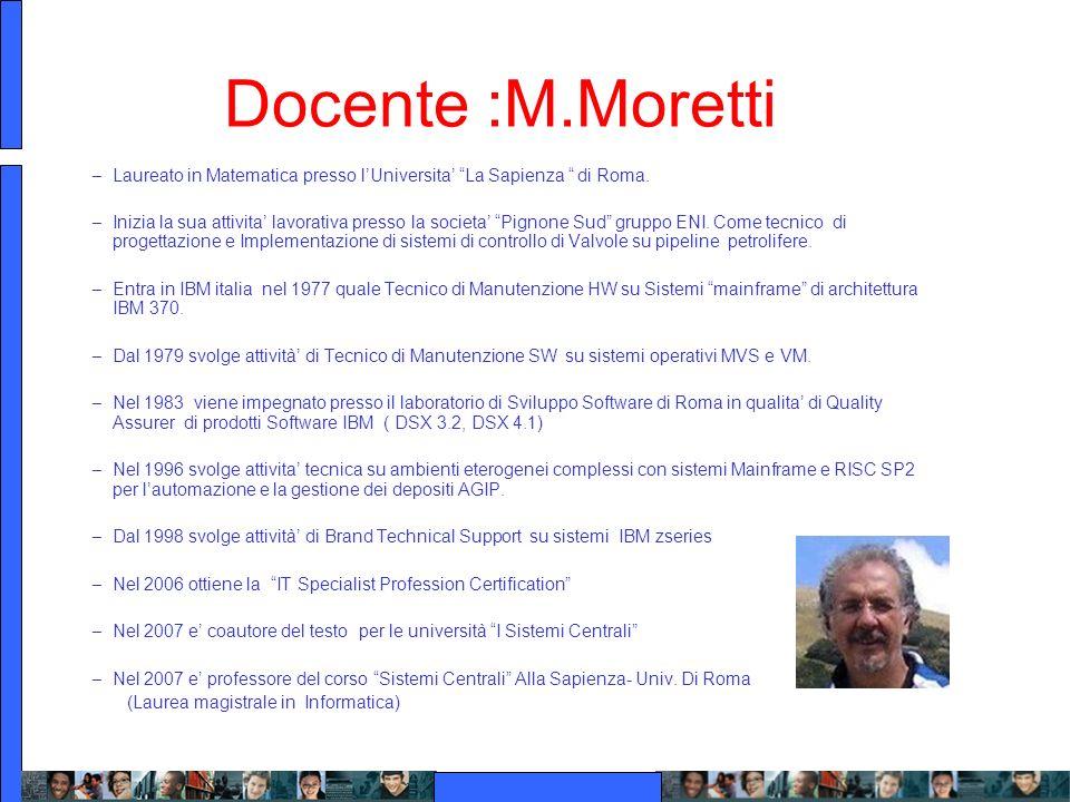 Docente :M.Moretti Laureato in Matematica presso l'Universita' La Sapienza di Roma.