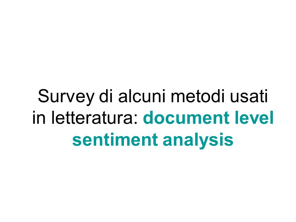 Survey di alcuni metodi usati in letteratura: document level sentiment analysis