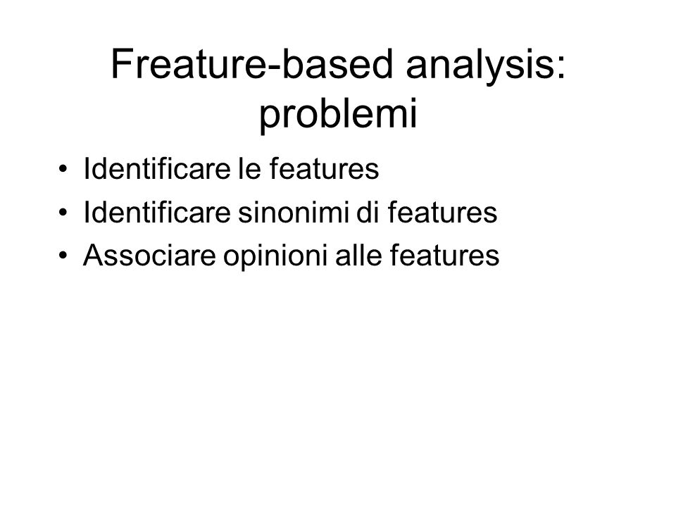 Freature-based analysis: problemi