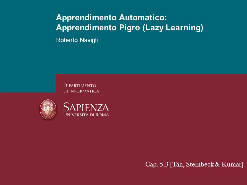 Apprendimento Automatico: Apprendimento Pigro (Lazy Learning)
