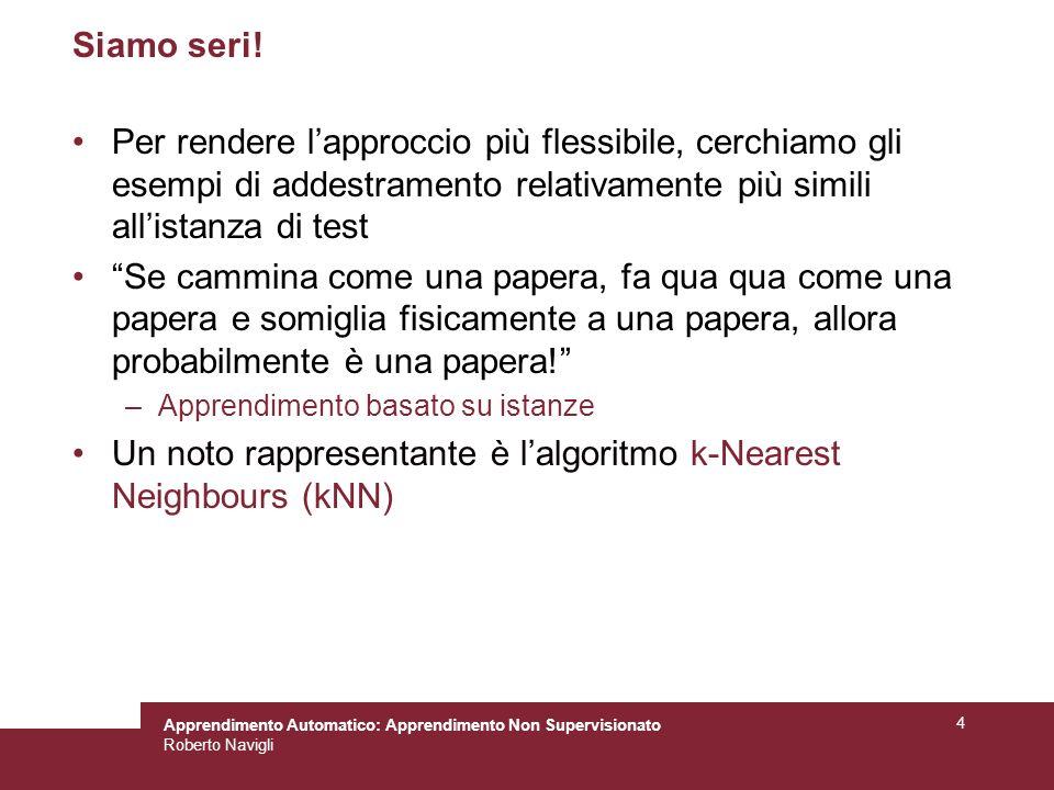Un noto rappresentante è l'algoritmo k-Nearest Neighbours (kNN)