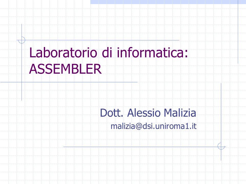 Laboratorio di informatica: ASSEMBLER