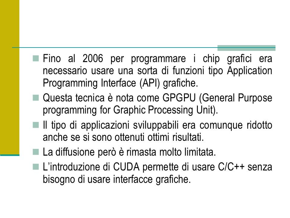 Fino al 2006 per programmare i chip grafici era necessario usare una sorta di funzioni tipo Application Programming Interface (API) grafiche.
