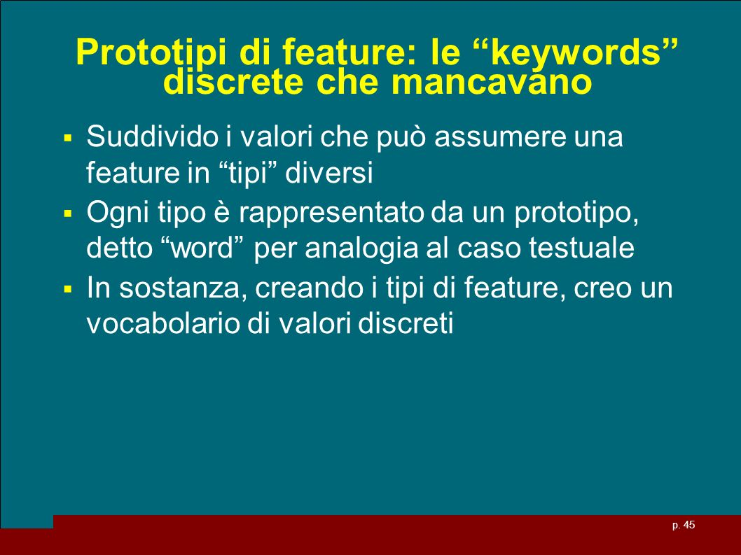 Prototipi di feature: le keywords discrete che mancavano