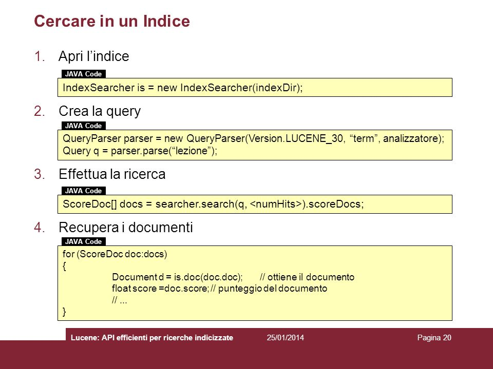 Cercare in un Indice Apri l'indice Crea la query Effettua la ricerca