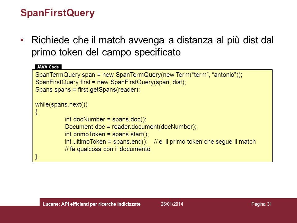 SpanFirstQuery Richiede che il match avvenga a distanza al più dist dal primo token del campo specificato.