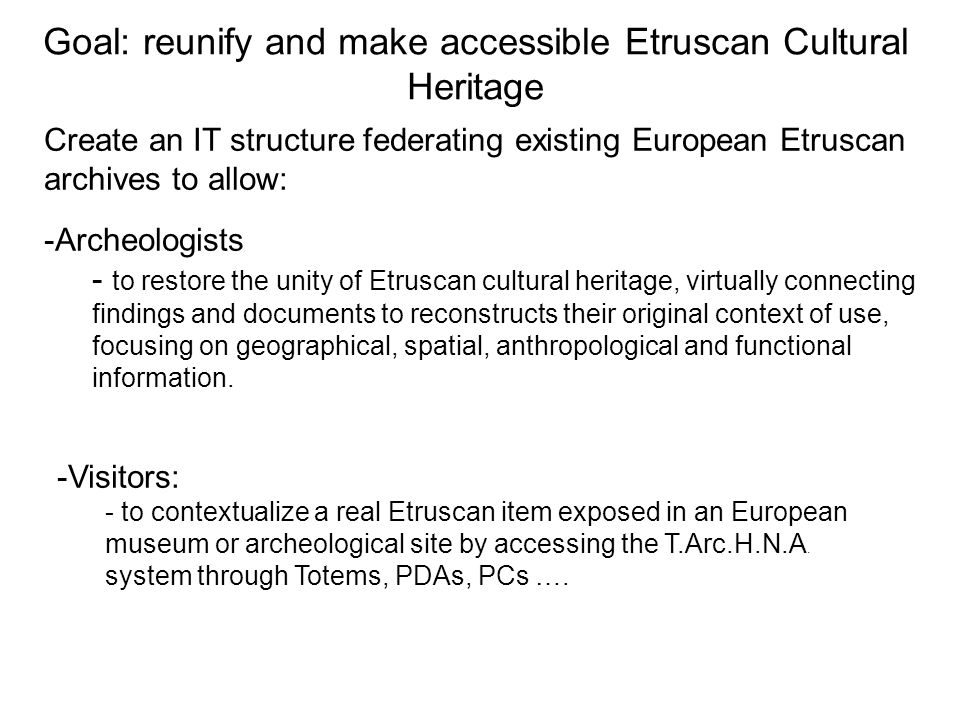 Goal: reunify and make accessible Etruscan Cultural Heritage