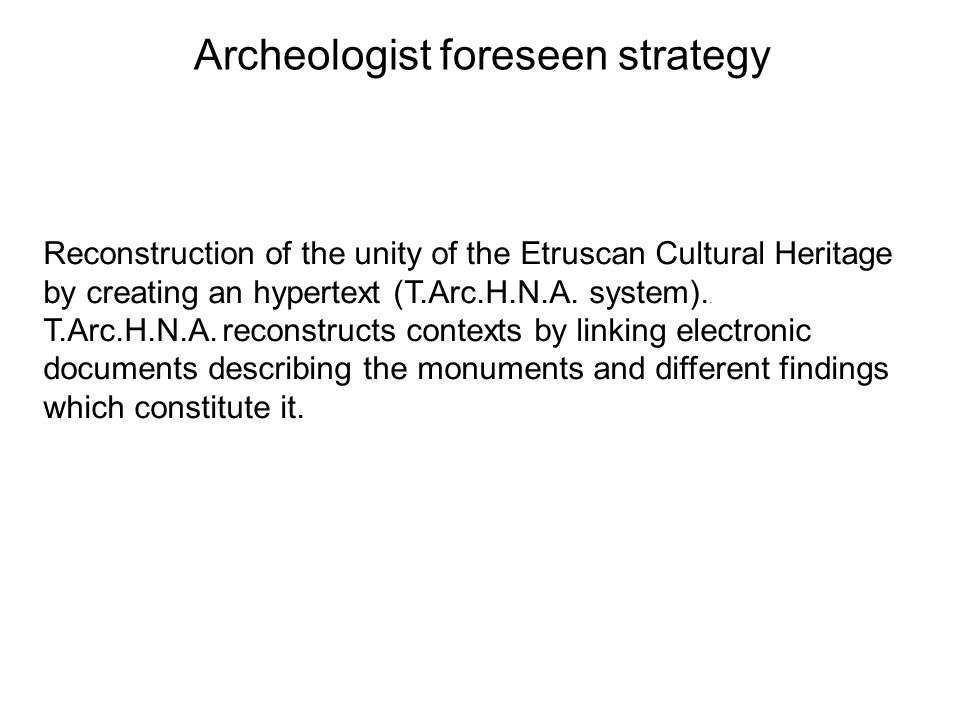 Archeologist foreseen strategy
