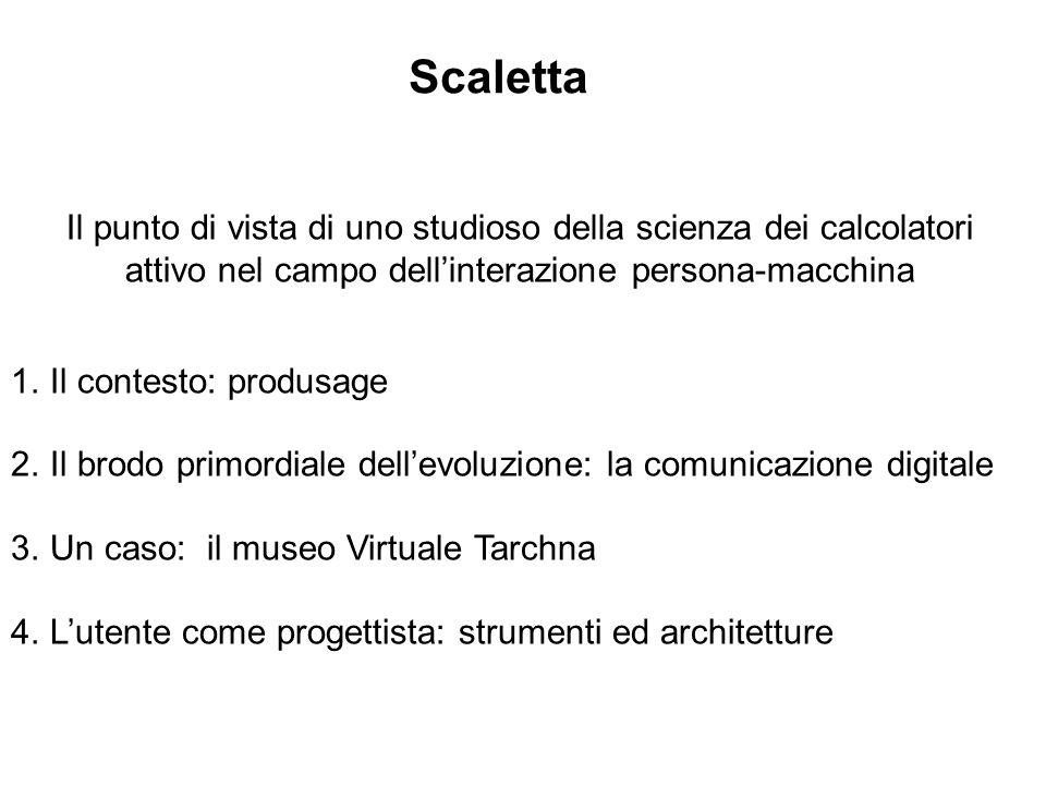 Scaletta Il punto di vista di uno studioso della scienza dei calcolatori attivo nel campo dell'interazione persona-macchina.