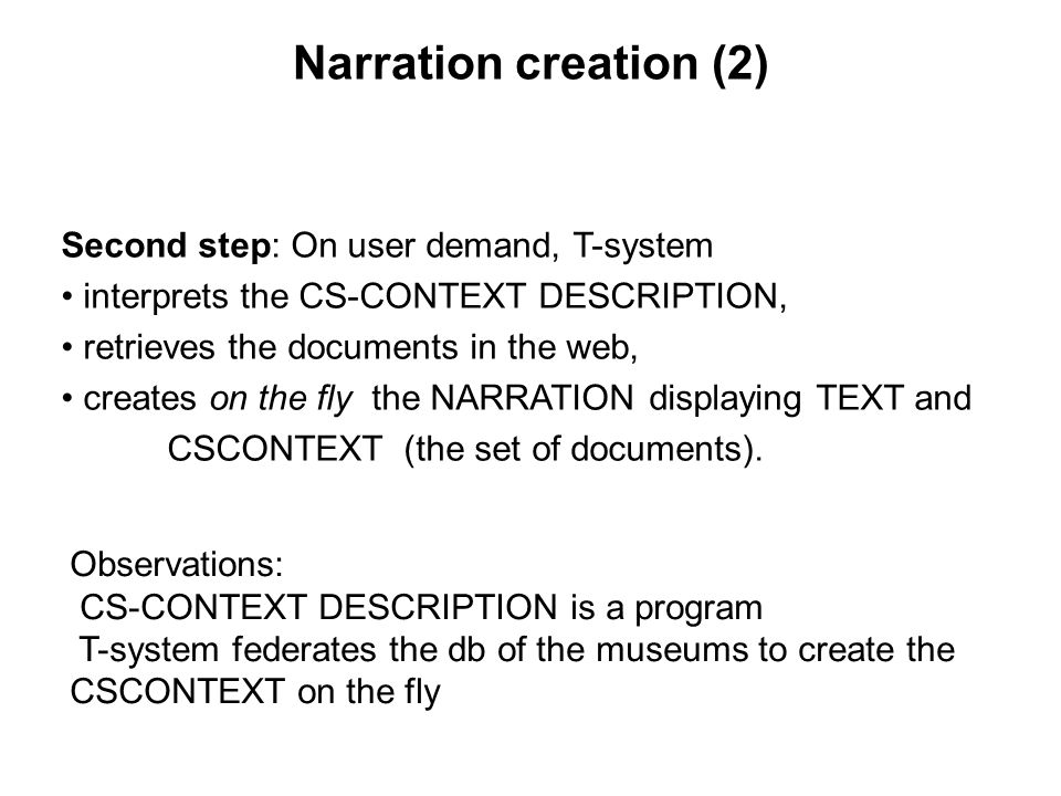 Narration creation (2) Second step: On user demand, T-system