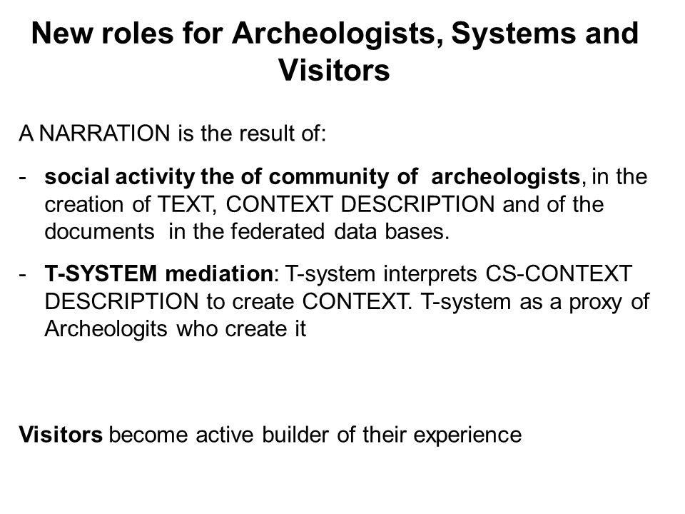 New roles for Archeologists, Systems and Visitors