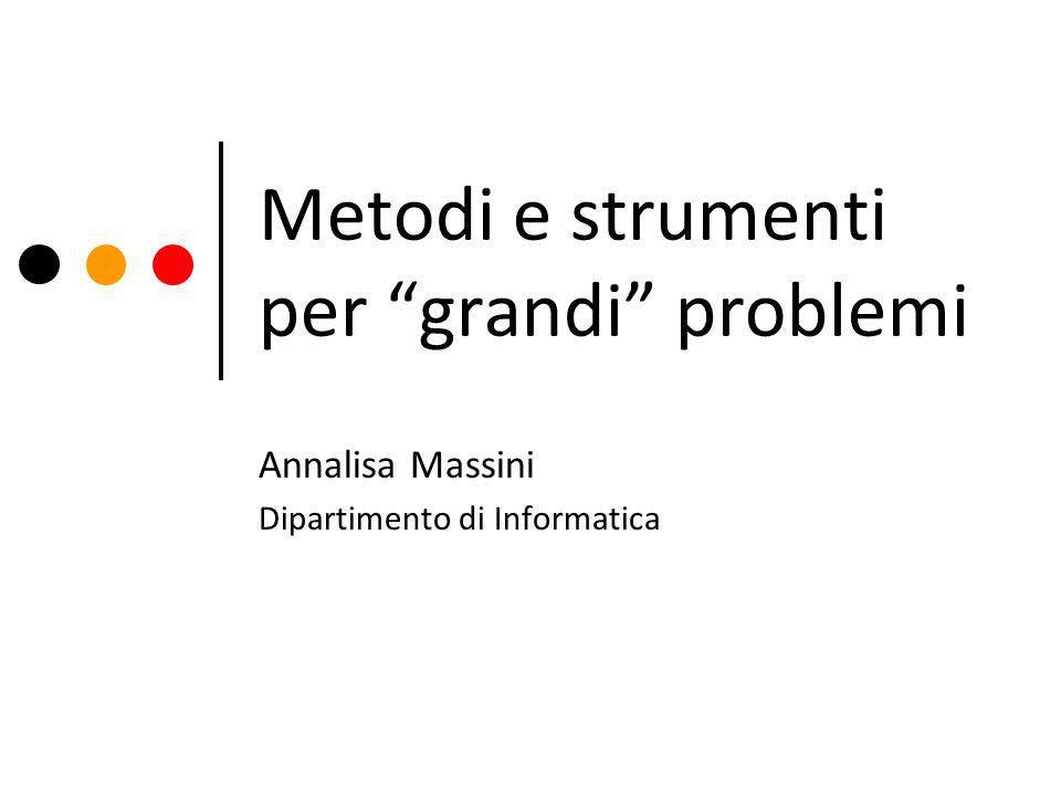 Metodi e strumenti per grandi problemi