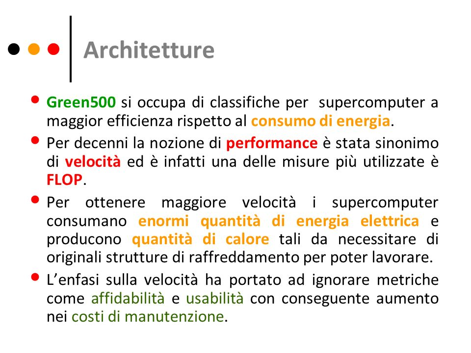 ArchitettureGreen500 si occupa di classifiche per supercomputer a maggior efficienza rispetto al consumo di energia.