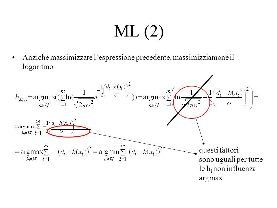 ML (2) Anziché massimizzare l'espressione precedente, massimizziamone il logaritmo. questi fattori.