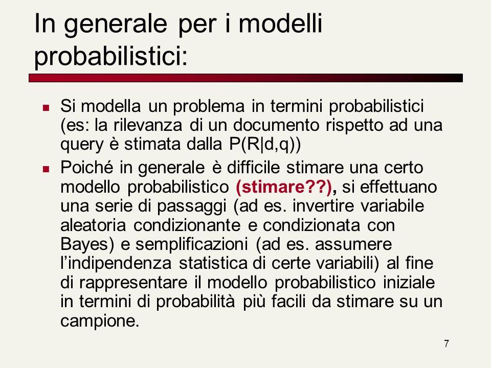 In generale per i modelli probabilistici: