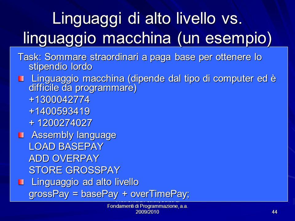 Linguaggi di alto livello vs. linguaggio macchina (un esempio)