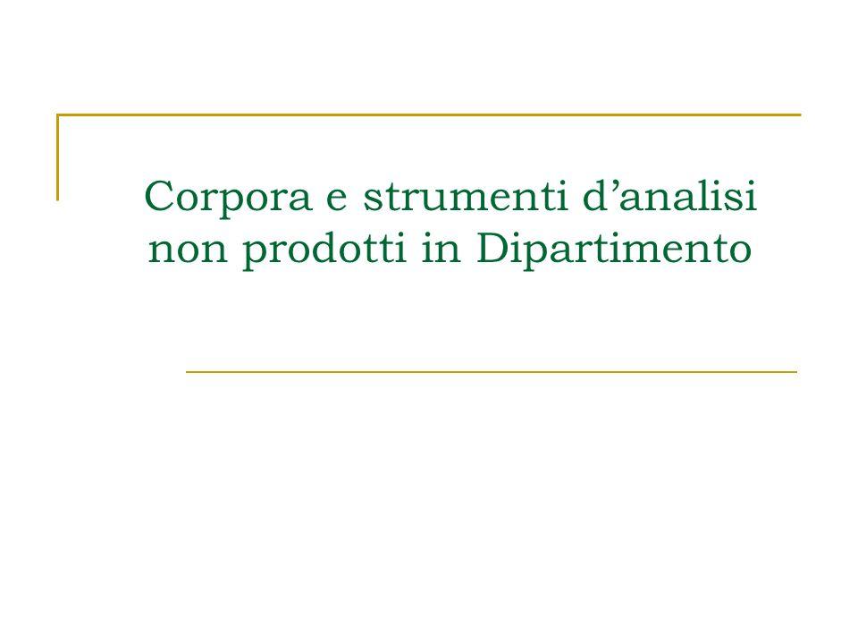 Corpora e strumenti d'analisi non prodotti in Dipartimento