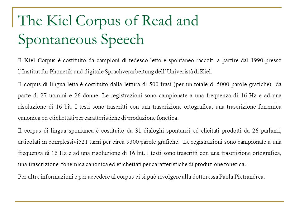The Kiel Corpus of Read and Spontaneous Speech