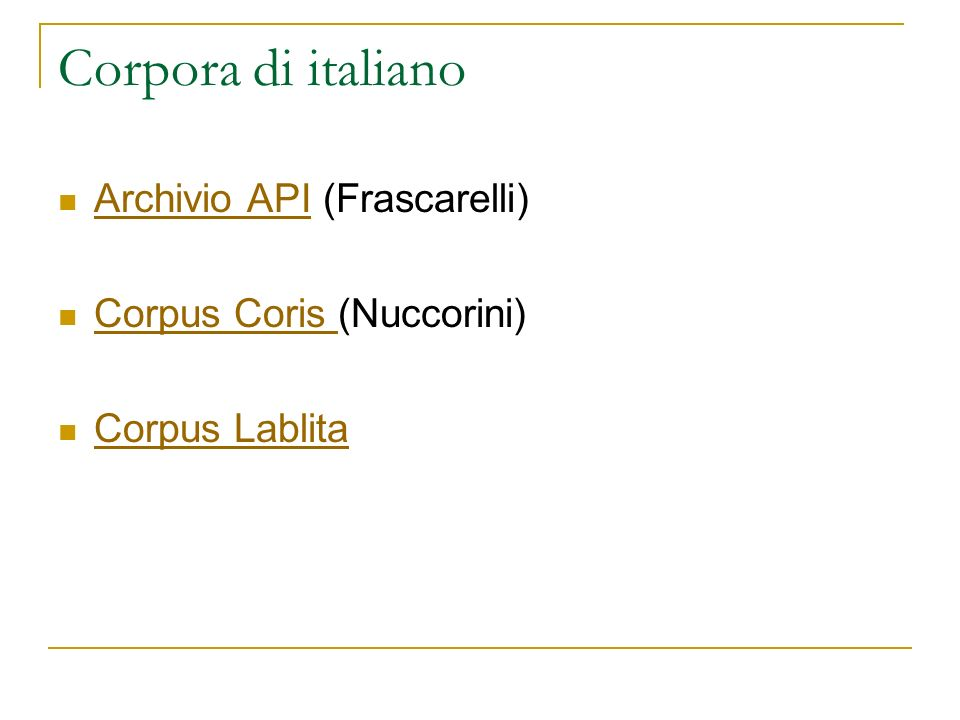 Corpora di italiano Archivio API (Frascarelli)