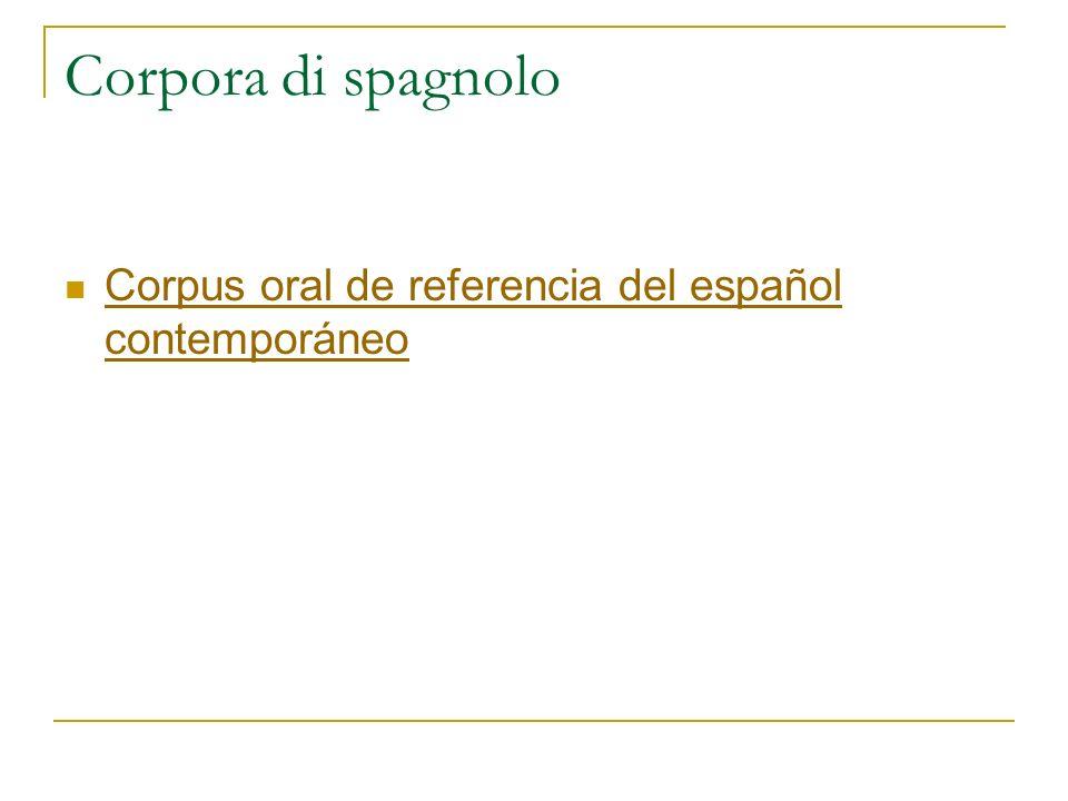 Corpora di spagnolo Corpus oral de referencia del español contemporáneo