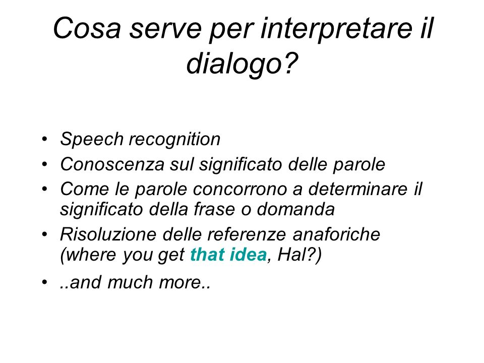 Cosa serve per interpretare il dialogo