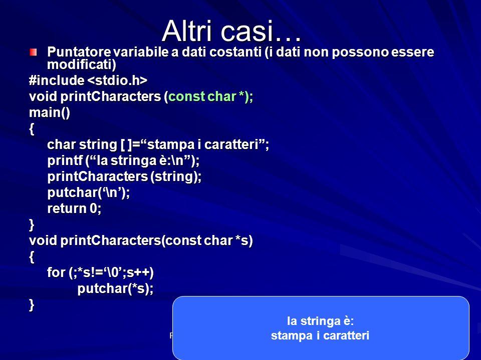 Altri casi… Puntatore variabile a dati costanti (i dati non possono essere modificati) #include <stdio.h>