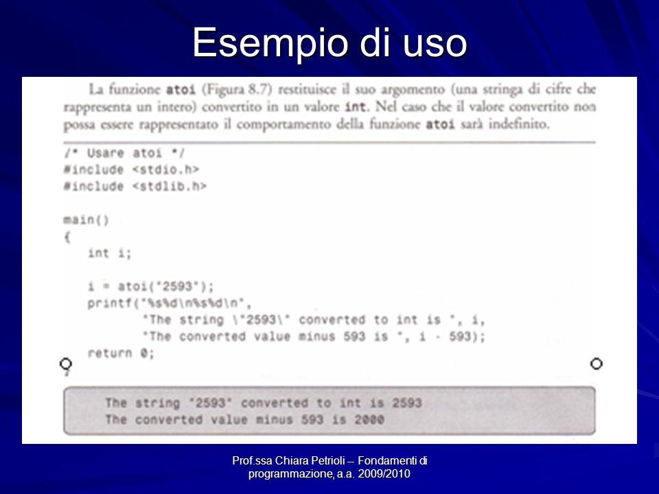 Esempio di uso Prof.ssa Chiara Petrioli -- Fondamenti di programmazione, a.a. 2009/2010