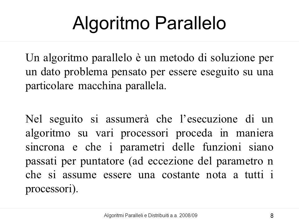 Algoritmi Paralleli e Distribuiti a.a. 2008/09