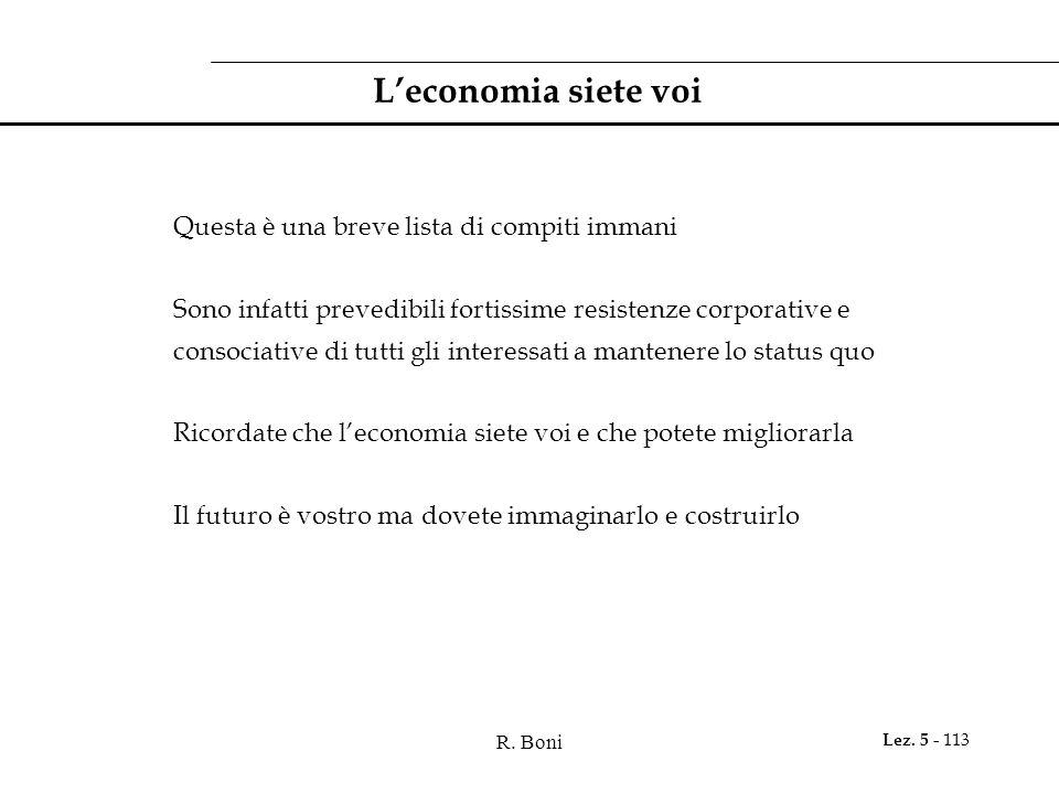 L'economia siete voi Questa è una breve lista di compiti immani