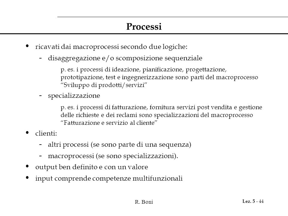 Processi ricavati dai macroprocessi secondo due logiche: