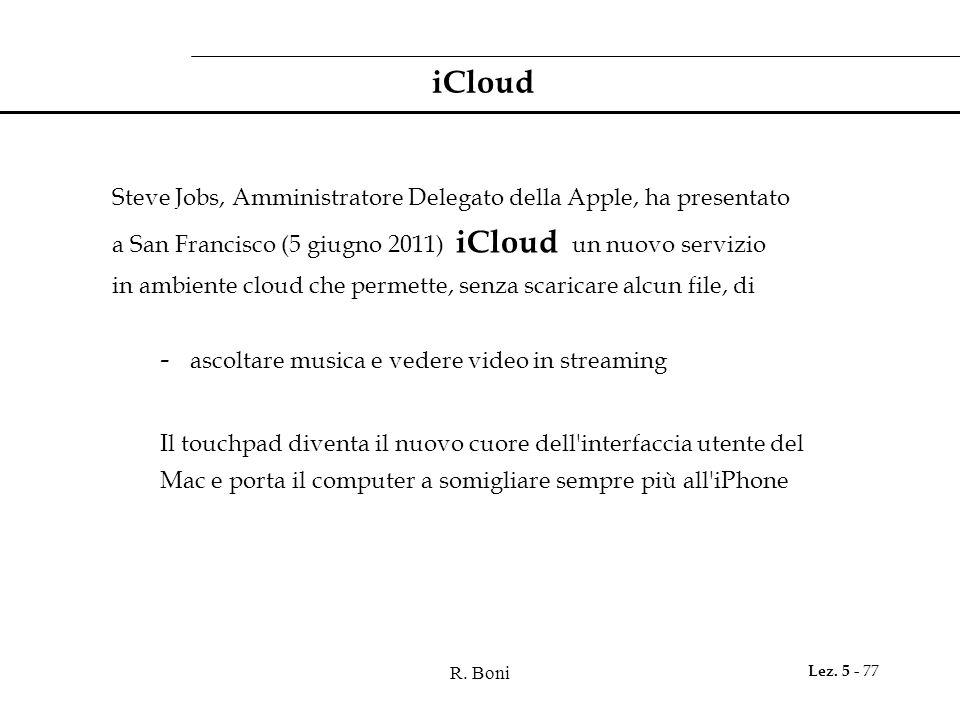 iCloud Steve Jobs, Amministratore Delegato della Apple, ha presentato