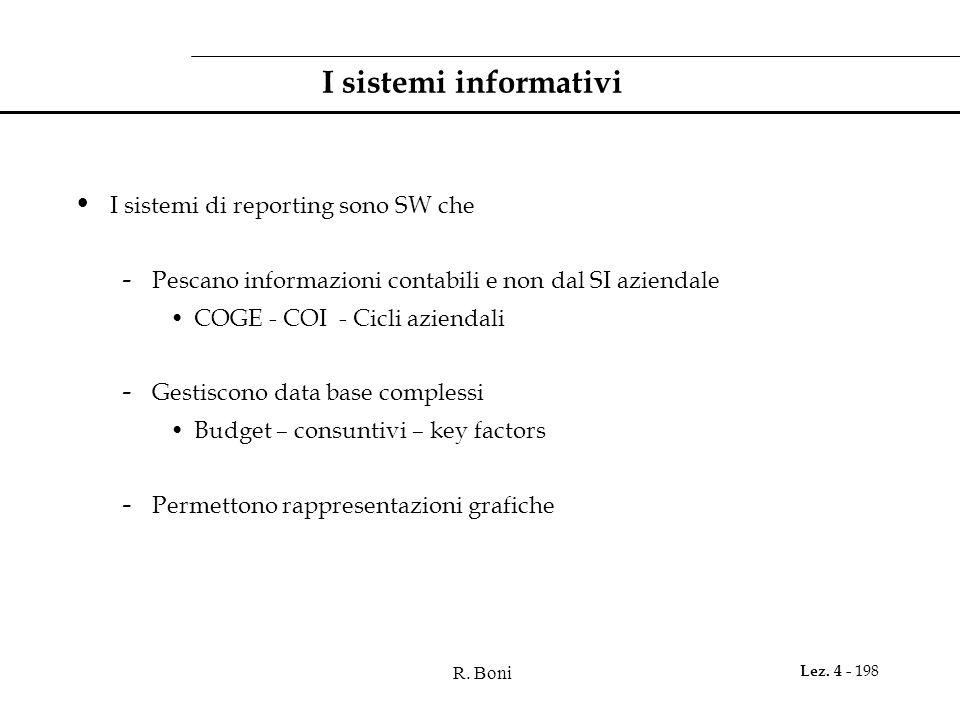 I sistemi informativi I sistemi di reporting sono SW che