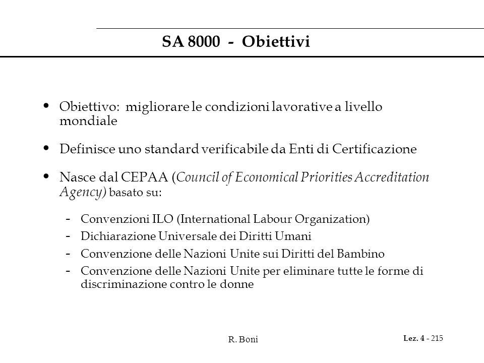 SA 8000 - Obiettivi Obiettivo: migliorare le condizioni lavorative a livello mondiale.
